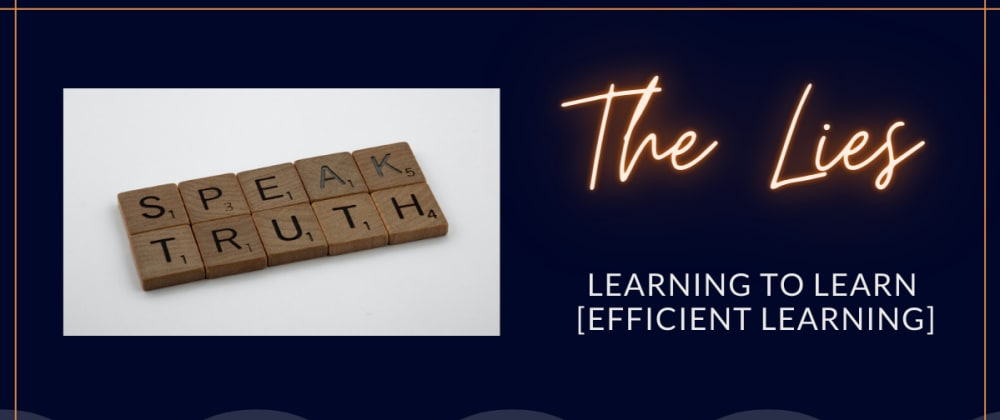 Cover image for Learning To Learn [Efficient Learning]: The Lies