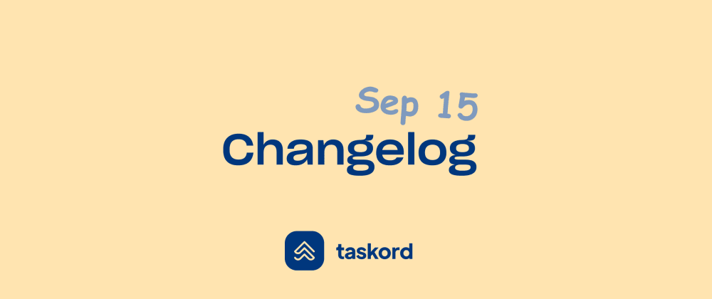 Cover image for Taskord Changelog - Sep 15