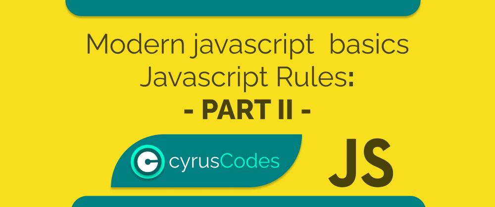 Cover image for Modern Javascript Basics Part - II: