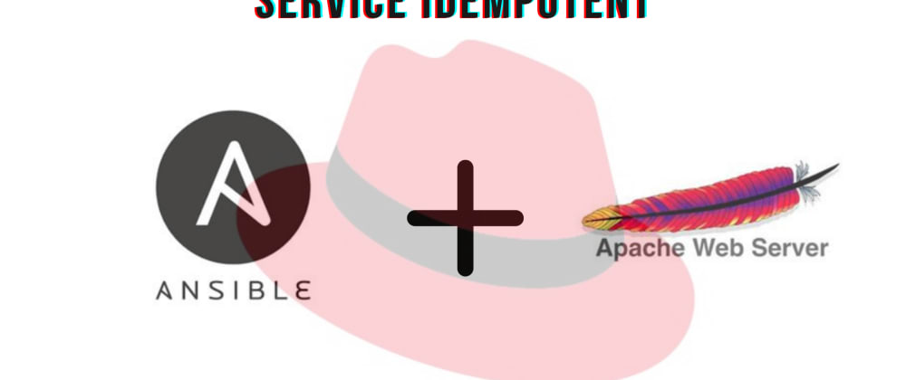 Cover image for Making HTTPD Service Idempotent Using Ansible