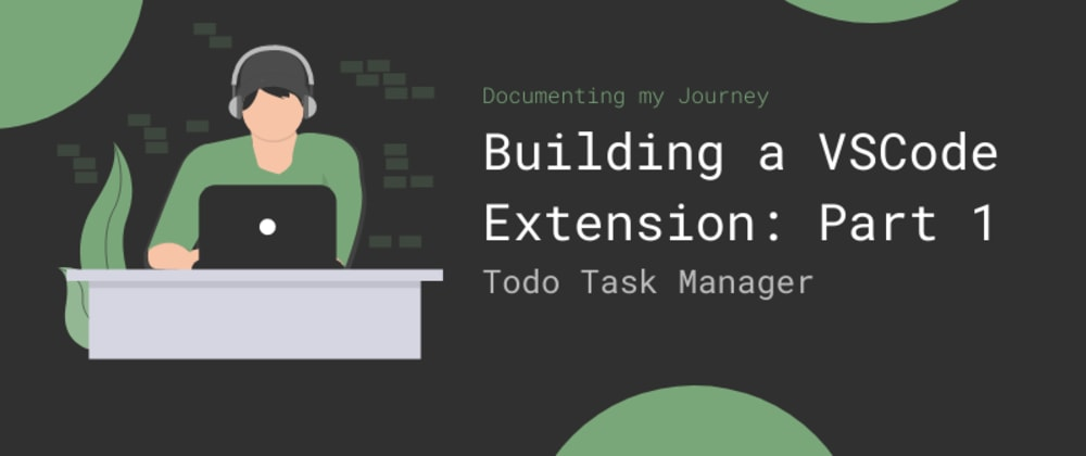 Cover image for Building a VSCode Extension: Part One