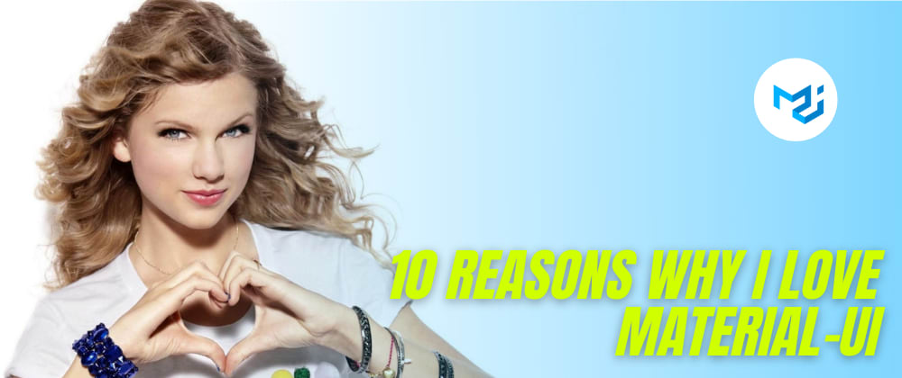 Cover image for 10 reasons why I love Material-UI