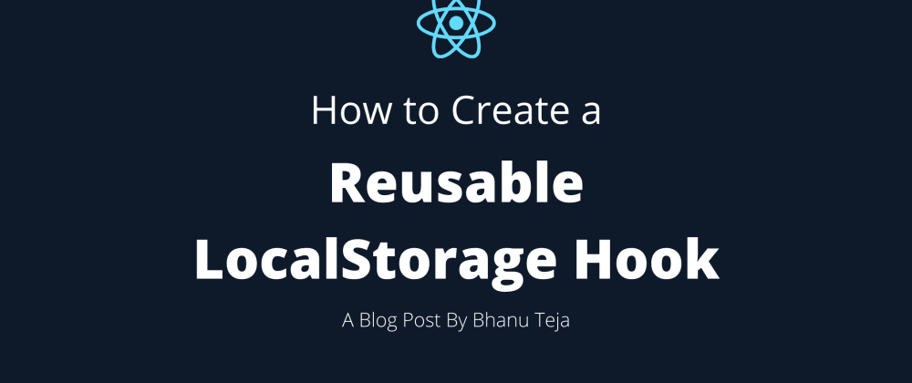 Cover image for How to Create a Reusable LocalStorage Hook