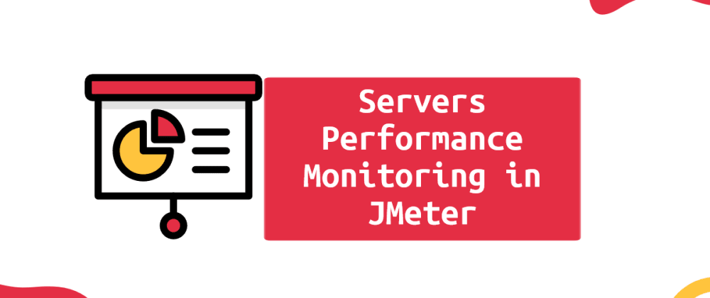 Cover image for Servers Performance Monitoring in JMeter
