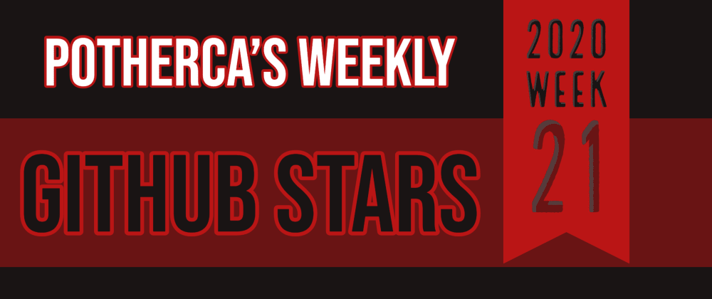 Cover image for Potherca's Weekly Github Stars - 2020 Week 21