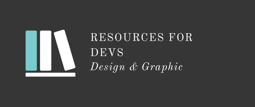 Cover image for Resources for Devs: Design & Graphics