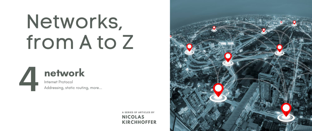 Cover image for Building networks from A to Z - Part 4 : Network !