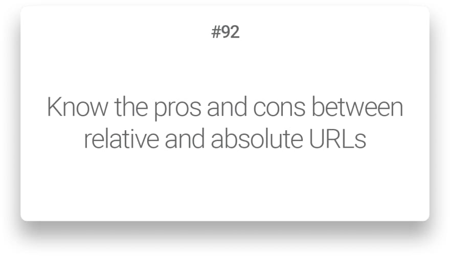Know the pros and cons between relative and absolute URLs