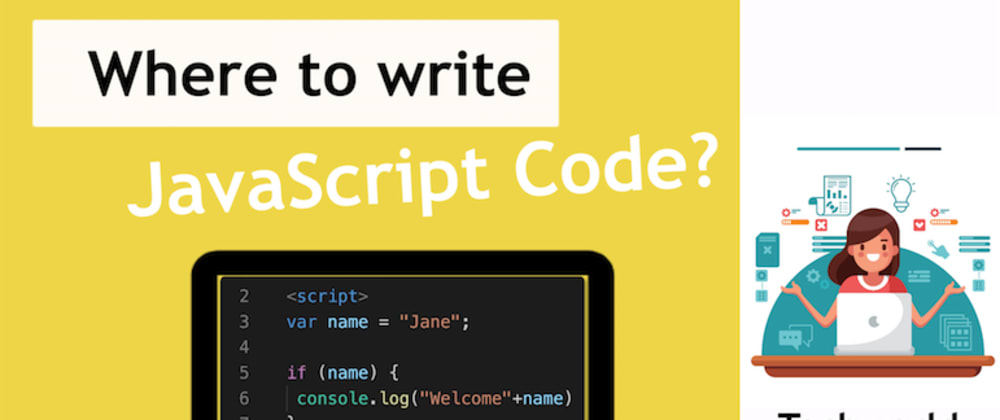 Cover image for Where to write and execute JavaScript code? 👩🏻💻
