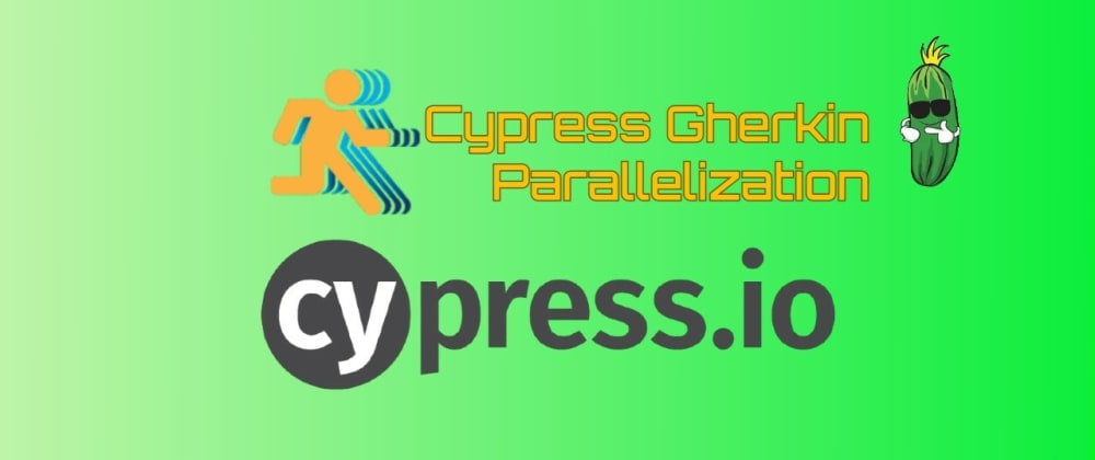 Cover image for E2E Testing with Cypress -06- Cypress - Gherkin / Parallelization