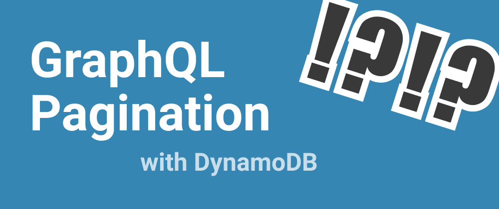 Cover image for GraphQL pagination with DynamoDB - Cursor specification