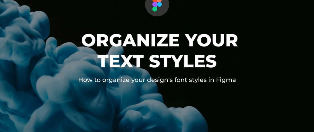Cover image for Text Styles and Typography Hierarchy in Figma