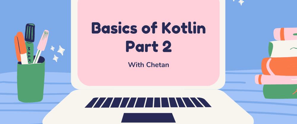 Cover image for Basics of Kotlin - Part2