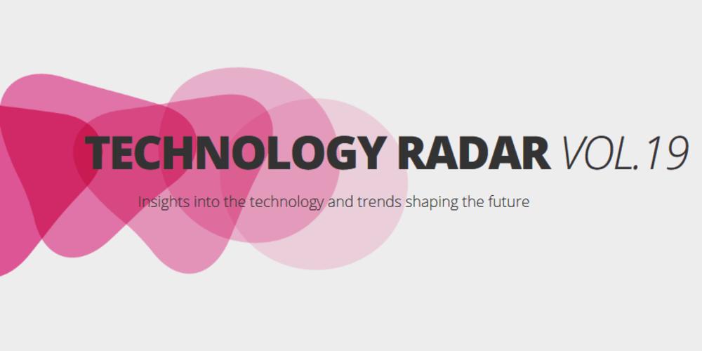 Technology Radar vol 19 by ThoughtWorks - DEV Community