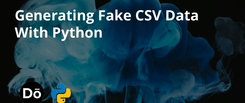 Cover image for Generating Fake CSV Data With Python