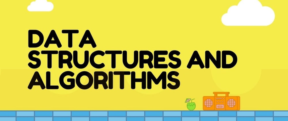 Cover image for Learn the Top Data Structures And Algorithms every Computer Science student should know
