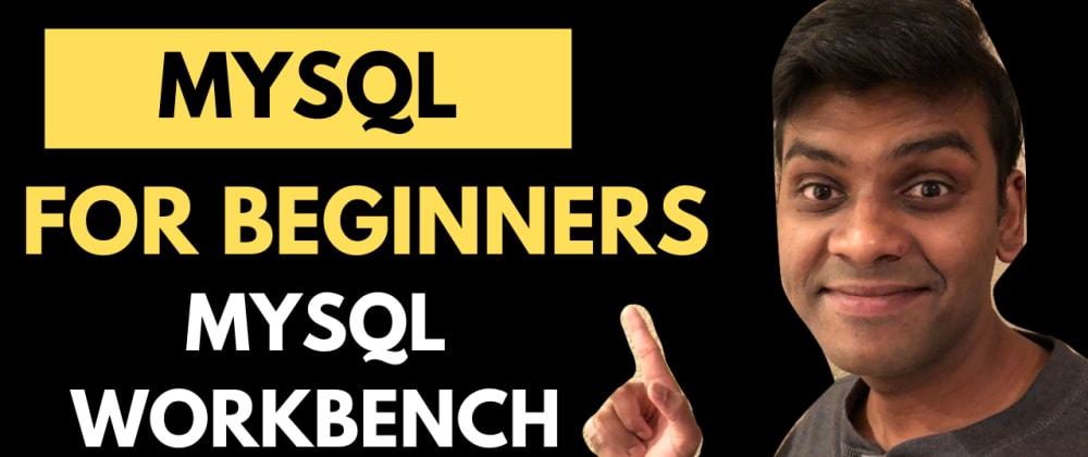 Cover image for MySQL For Beginners   MySQL Workbench