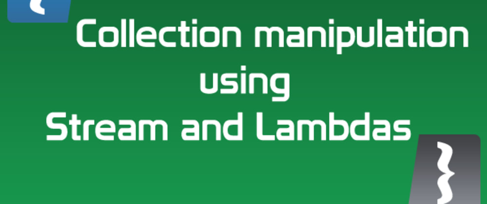 Cover image for Simple Collection Manipulation in Java Using Lambdas