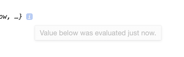 Chrome Dev tools showing a tooltip that says this value was evaluated just now.