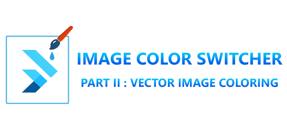 Cover image for ImageColorSwitcher in Flutter: Part 2-Vector Image Coloring