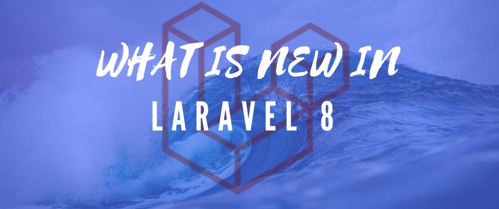 Cover image for What is new in Laravel 8?