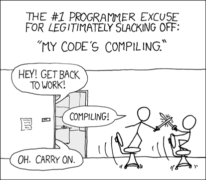 Compiling comic from XKCD: https://xkcd.com/303/