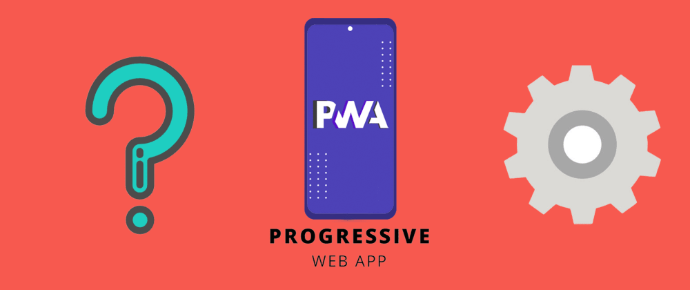 Cover image for What is the Progressive Web App (PWA) and how it works?