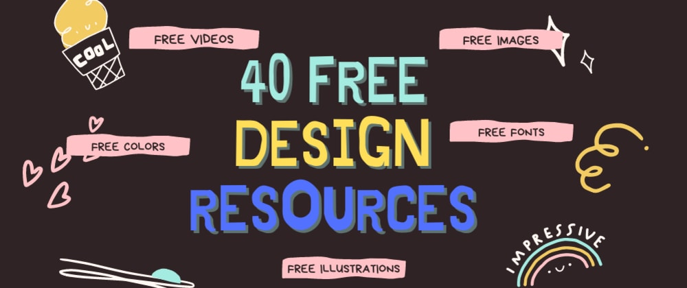 Cover image for 40 Free design resources you need to check in 2021