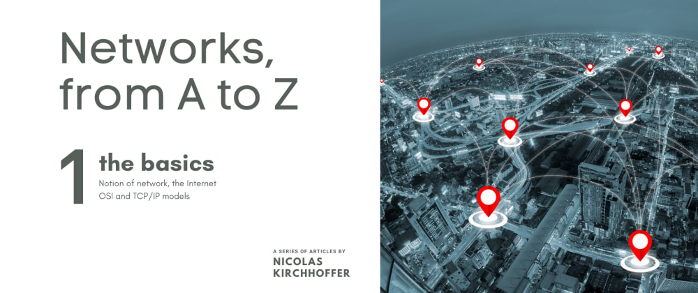 Cover image for Building networks from A to Z - Part 1 : the basics