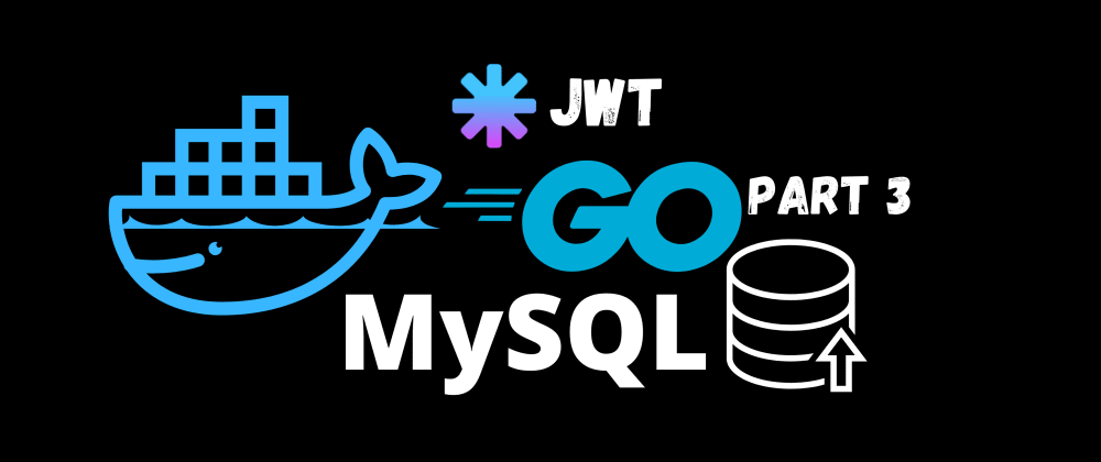 Cover image for Blog Project with Go, Gin, MySQL and Docker - Part 3