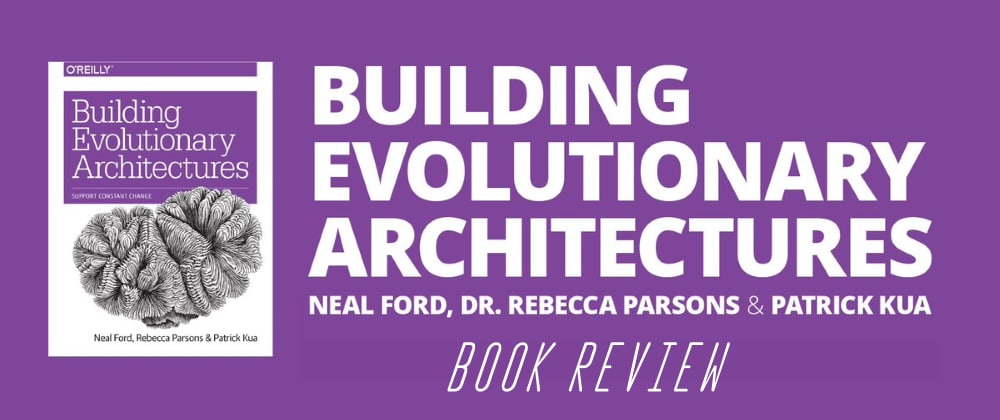 Cover image for Building Evolutionary Architectures - Book review