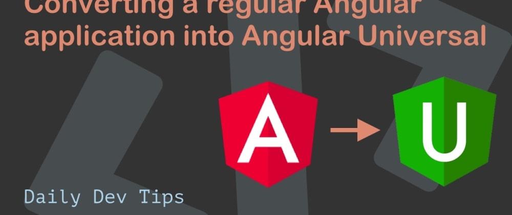 Cover image for Converting a regular Angular application into Angular Universal