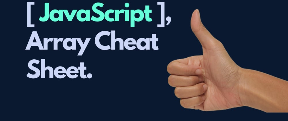 Cover Image for JavaScript: Array CheatSheets