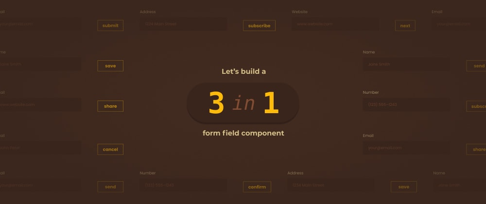 Cover image for Let's build a 3-in-1 form field component