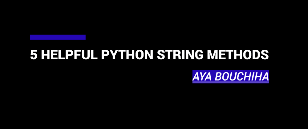 Cover image for Another 5 Helpful Python String Methods