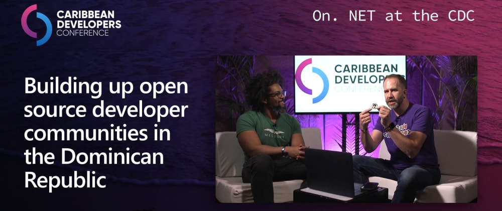 Cover image for On.NET Episode: Building up open source developer communities in the Dominican Republic