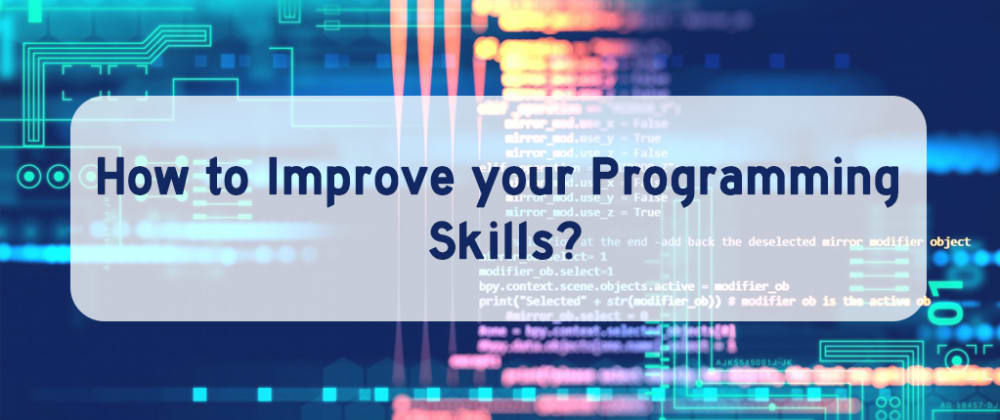 Cover image for How to improve Programming Skills