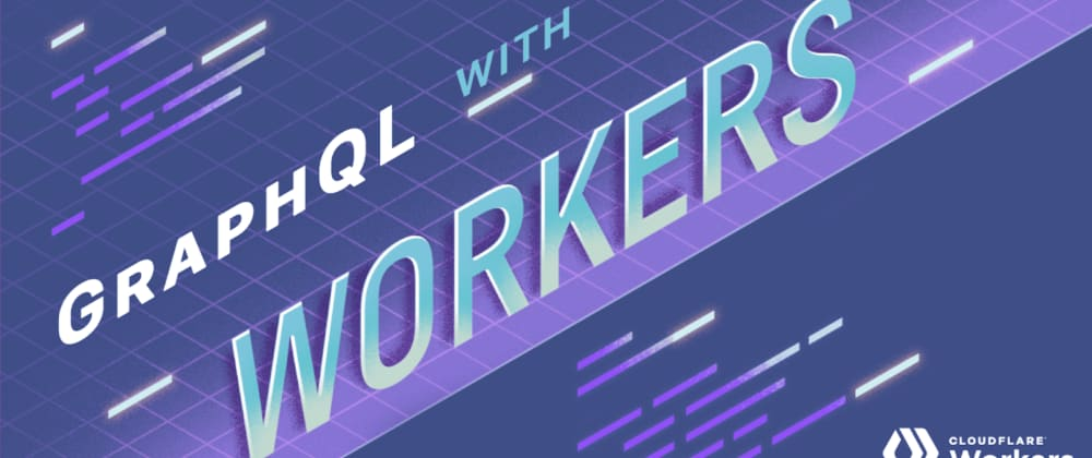 Cover image for run graphQL on the edge with workers-graphql-server