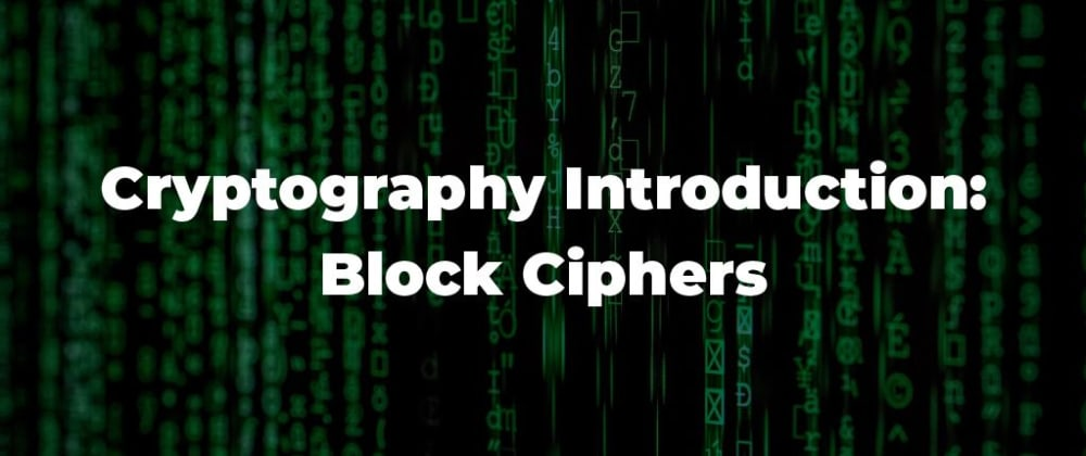 Cover image for Cryptography Introduction: Block Ciphers
