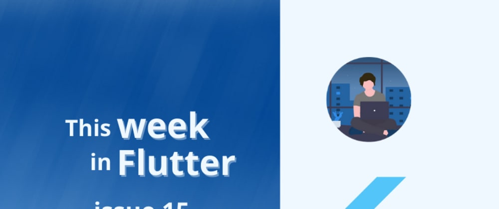 Cover image for This week in Flutter #15