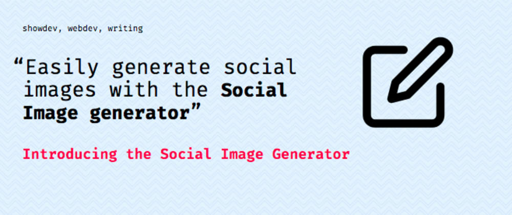 Cover image for Introducing the social image generator