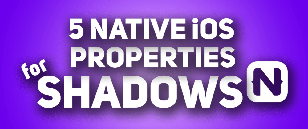 Cover image for How to Add Shadows in NativeScript iOS Apps