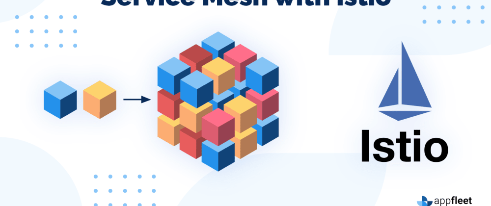 Cover image for Explaining Microservices and Service Mesh with Istio