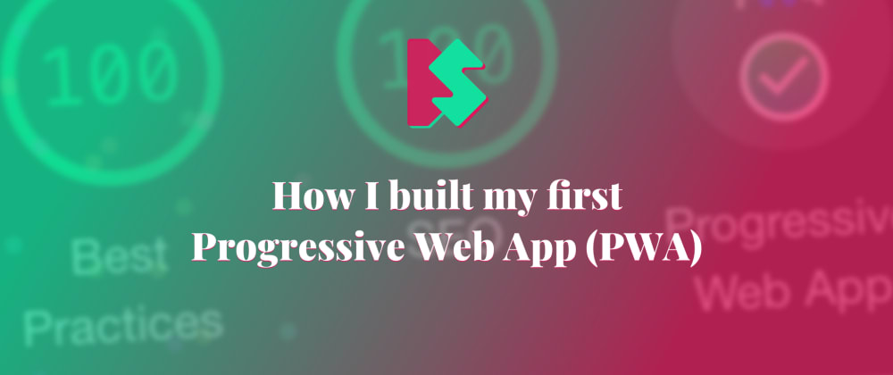 Cover image for How I built my first Progressive Web App (PWA)