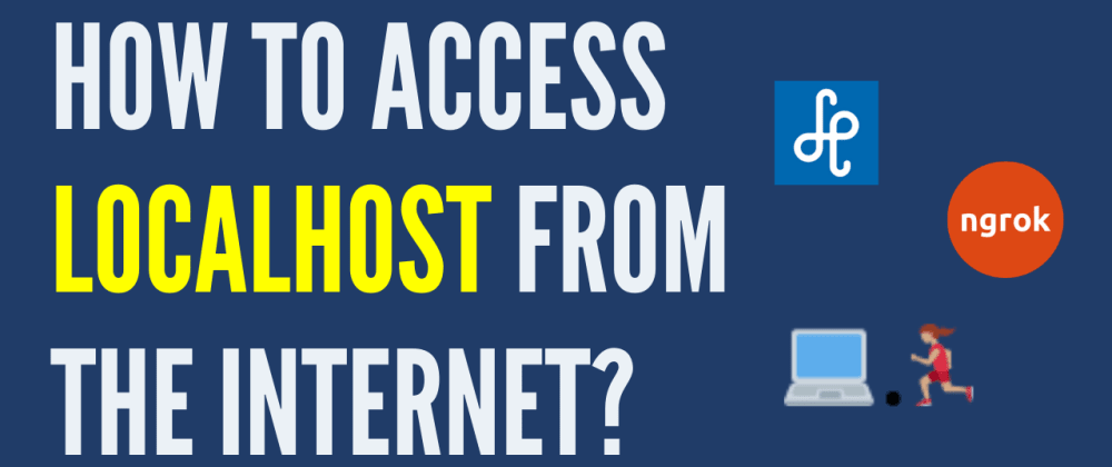 Cover Image for How to access localhost from the Internet?