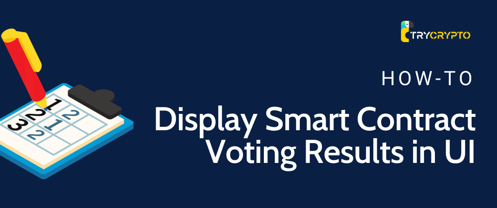 Cover image for How To Display Smart Contract Voting Results On UI