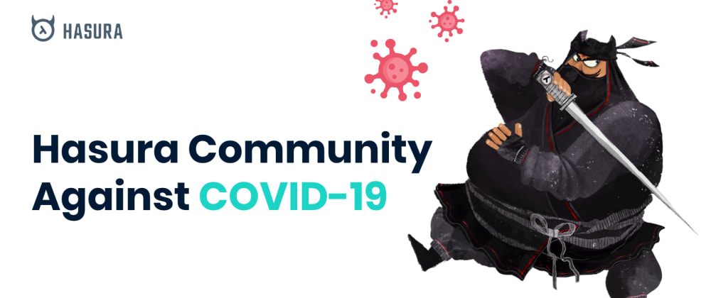Cover image for Hasura Community Against Covid-19