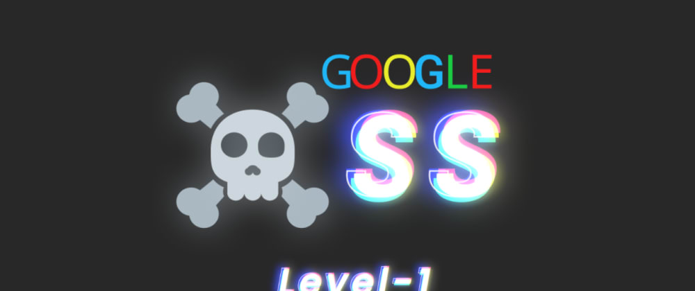 Cover image for Google XSS challenge: Level 1 aka Hello world of XSS (detailed walkthrough)