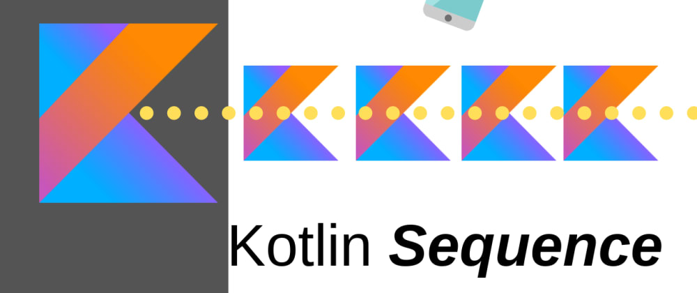 Cover image for Kotlin Sequences vs Kotlin Collection Functions