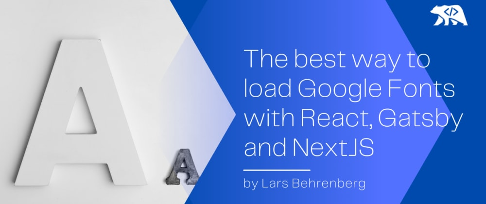 Cover image for The best way to load and use Google Fonts with React, Gatsby and NextJS